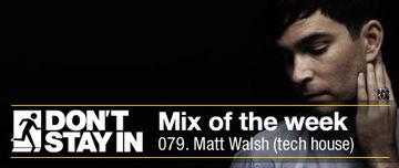 2011-03-28 - Matt Walsh - Don't Stay In Mix Of The Week 079.jpg