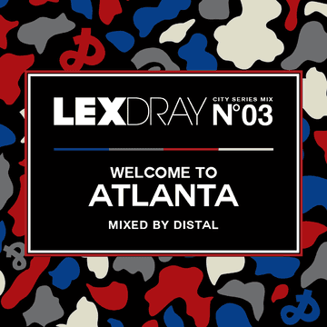2013-05-06 - Distal - Lexdray City Series Mix Volume 3 Welcome To Atlanta.png