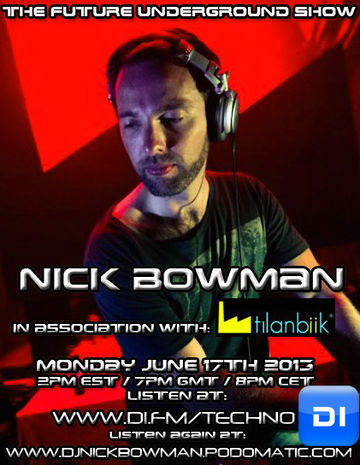 2013-06-17 - Nick Bowman - The Future Underground Show.jpg