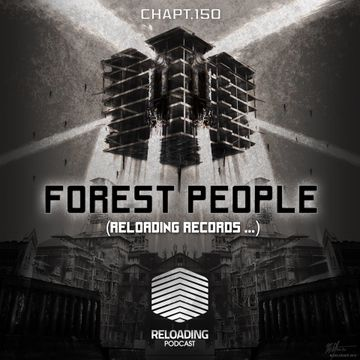 2013-09-30 - Forest People - Reloading Podcast 150.jpg