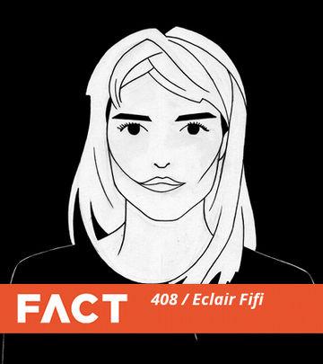 2013-11-05 - Eclair Fifi - FACT Mix 408.jpg