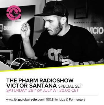 2014-07-26 - Victor Santana - The Pharm Radioshow, Ibiza Global Radio.jpg