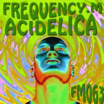 2012-12-24 - Frequency.M - Acidelica (fm063).jpg