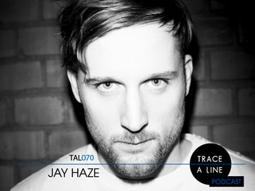 2012-01-14 - Jay Haze - Trace A Line Podcast (TAL070).jpg
