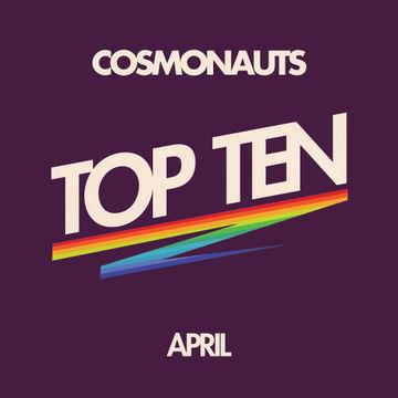 2012-04-20 - Cosmonauts - April Top Ten Mix.jpg