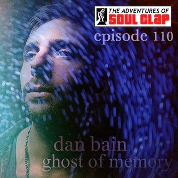 2013-07-12 - Dan Bain - Ghost Of Memory (The Adventures Of Soul Clap 110).jpg