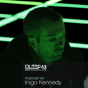 2010-02-19 - Inigo Kennedy - Bleep43 Podcast 161.png
