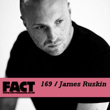 2010-07-23 - James Ruskin - FACT Mix 169.jpg