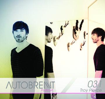 2011-08 - Troy Pierce - Autobrennt Podcast 031.jpg