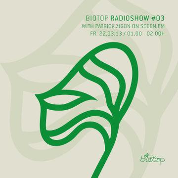 2013-03-22 - Patrick Zigon - Biotop Radioshow 03, sceen.fm.jpg