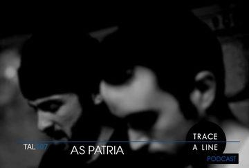 2013-04-08 - As Patria - Trace A Line Podcast (TAL107).jpg