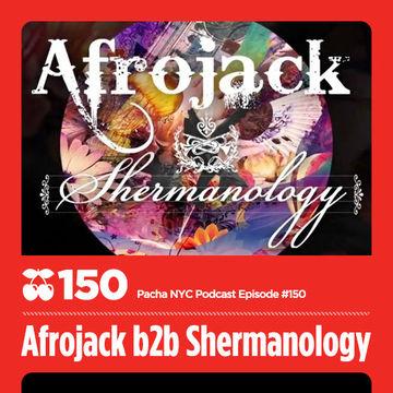 2013-05-01 - Shermanology & Afrojack - Pacha NYC Podcast 150.jpg