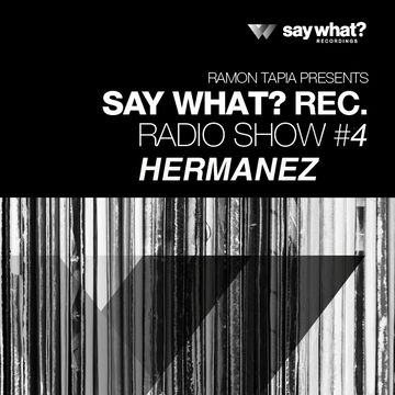 2013-05-03 - Hermanez - Say What Podcast 004.jpg