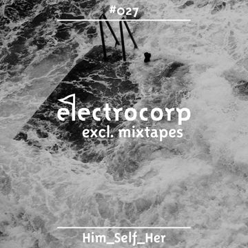 2014-05-31 - Him Self Her - Electrocorp Exclusive Mixtape 027.jpg
