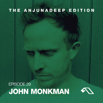 2014-11-27 - John Monkman - The Anjunadeep Edition 029.jpg