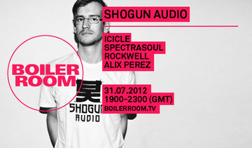 2012-07-31 - Boiler Room - Shogun Audio.jpg