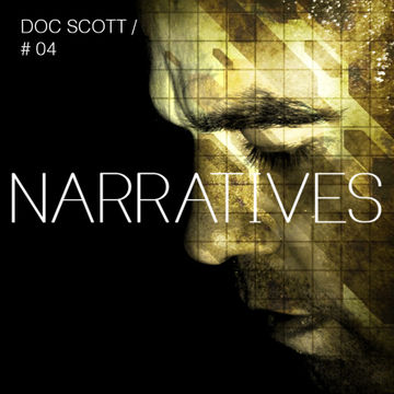 2013-04-09 - Doc Scott - Narratives Music Podcast 4.jpg