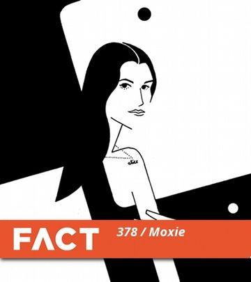 2013-04-14 - Moxie - FACT Mix 378.jpg
