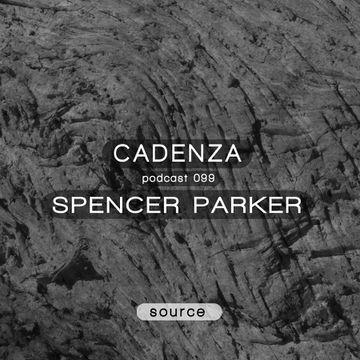 2014-01-15 - Spencer Parker - Cadenza Podcast 099 - Source.jpg