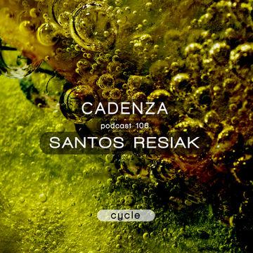 2014-03-05 - Santos Resiak - Cadenza Podcast 106 - Cycle.jpg