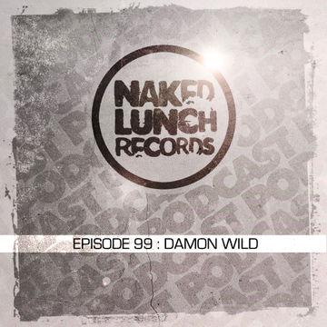 2014-05-09 - Damon Wild - Naked Lunch Podcast 099.jpg