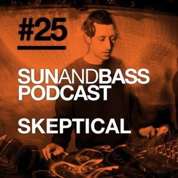 2014-06-16 - Skeptical - SUNANDBASS Podcast 25.jpg