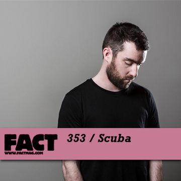 2012-10-22 - Scuba - FACT Mix 353.jpg