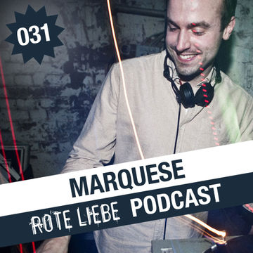 2013-03-03 - Marquese - Rote Liebe Podcast 031.jpg