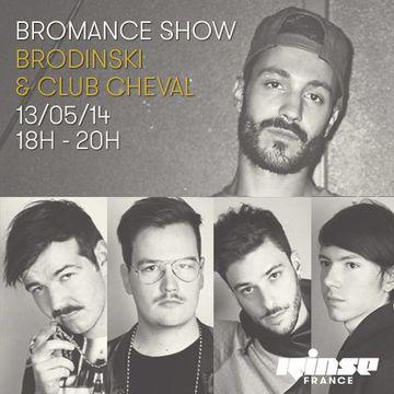 2014-05-13 - Brodinski, Club Cheval - Bromance & Friends, Rinse FM France.jpg