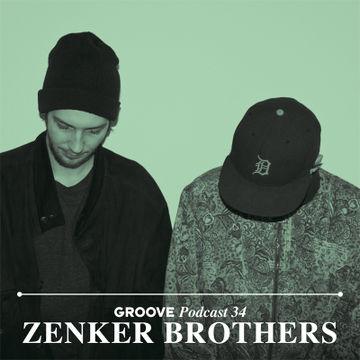 2014-08-20 - Zenker Brothers - Groove Podcast 34.jpg