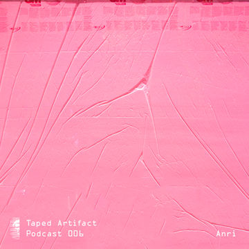 Taped Artifact Podcast 006 - Anri.jpg