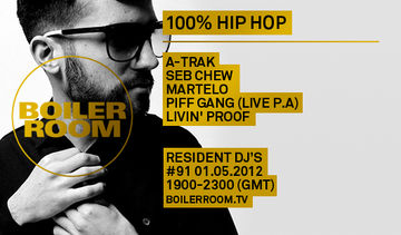2012-05-01 - Boiler Room 91 - 100 Percent Hip Hop.jpg