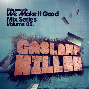 2008-09-23 - The Gaslamp Killer - We Make It Good Mix Series Volume 05.jpg