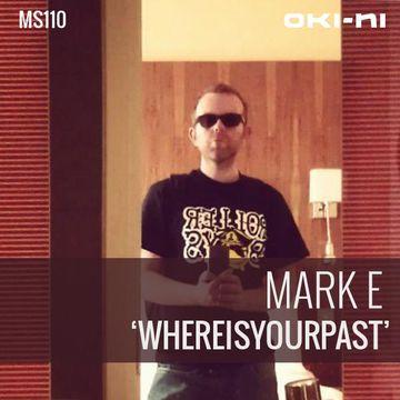 2013-01-04 - Mark E - WHEREISYOURPAST (oki-ni MS110).jpg
