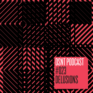 2013-04-07 - Delusions - DSNT Podcast 023.png