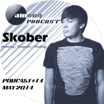 2014-05-08 - Skober - Among Podcast 14.jpg