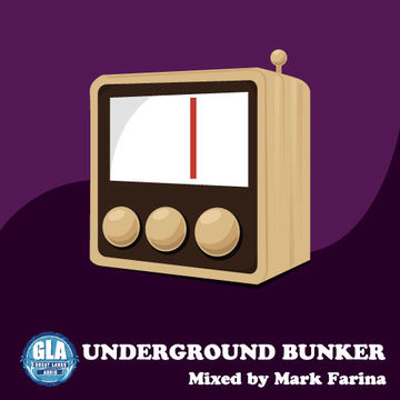 2010-05-02 - Mark Farina - Underground Bunker (GLA Podcast 5).jpg
