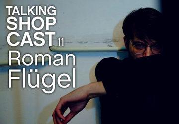 2011-07-11 - Roman Flügel - LWE Talking Shopcast 11 (Live At Robert Johnson) -2.jpg