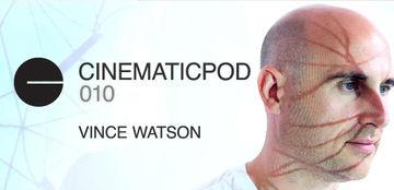 2012-07-05 - Vince Watson - Cinematicpod 010.jpg
