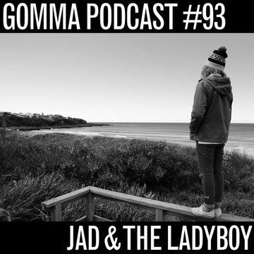 2013-04-24 - Jad And The Ladyboy - Gomma Podcast 93.jpg