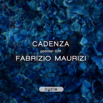 2013-07-31 - Fabrizio Maurizi - Cadenza Podcast 075 - Cycle.jpg