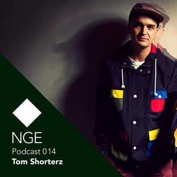 2014-05-29 - Tom Shorterz - NGE Podcast 014.jpg