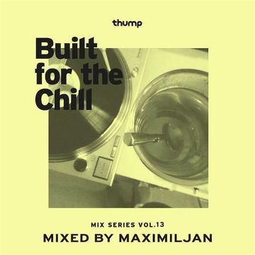 2014-03-15 - Maximiljan - Built For The Chill Vol. 13.jpg