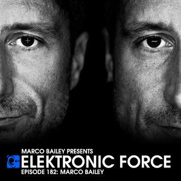 2014-06-05 - Marco Bailey - Elektronic Force Podcast 182.jpg