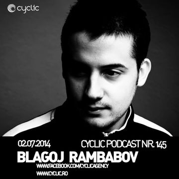 2014-07-02 - Blagoj Rambabov - Cyclic Podcast 145.jpg
