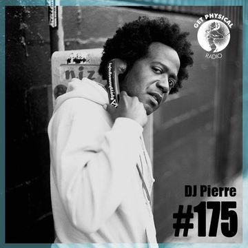 2014-11-18 - DJ Pierre - Get Physical Radio 175.jpg
