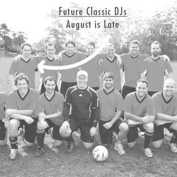 2011-08-17 - Future Classic DJs - August Is Late (Promo Mix).jpg