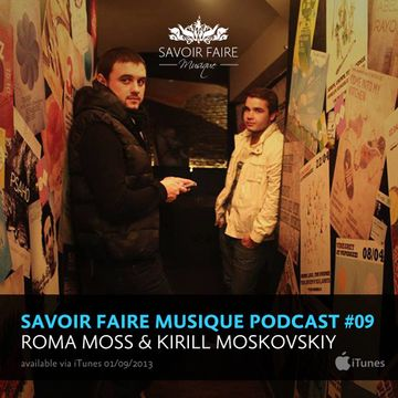 2013-08-31 - Roma Moss & Kirill Moskovskiy - Savoir Faire Musique Podcast 09.jpg