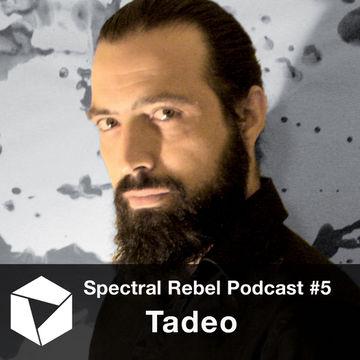 2014-07-09 - Tadeo - Spectral Rebel Podcast 5.jpg