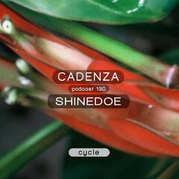 2014-08-20 - Shinedoe - Cadenza Podcast 130 - Cycle.jpg